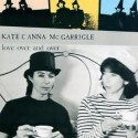 Kate and Anna McGarrigle Love Over and Over
