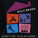 Billy Bragg Don't Try This At Home