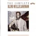 Blind Willie Johnson The Complete Blind Willie Johnson