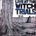 The Fall Live At The Witch Trials