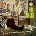 Phil Ochs I Ain't Marching Anymore