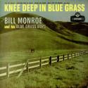 Bill Monroe Knee Deep In Blue Grass