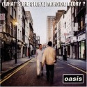 Oasis (What's The) Story Morning Glory