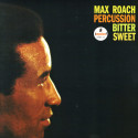 Max Roach Percussion Bitter Sweet