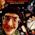 Weird Al Yankovic Dare To Be Stupid