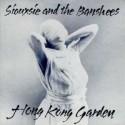 Siouxsie and the Banshees Hong Kong Garden