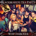 Blackbeard's Tea Party Whip Jamboree