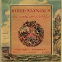 10,000 Maniacs The Earth Pressed Flat