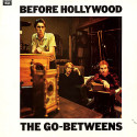 The Go-Betweens Before Hollywood
