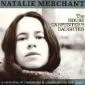 Natalie Merchant The House Carpenter's Daughter