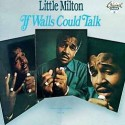 Little Milton If Walls Could Talk
