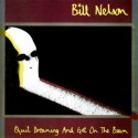 Bill Nelson Quit Dreaming And Get On The Beam