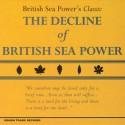 British Sea Power The Decline of British Sea Power