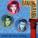 Bananarama Robert de Niro's Waiting