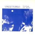 Uncle Tupelo I Got Drunk