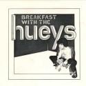Tin Huey Breakfast With The Hueys