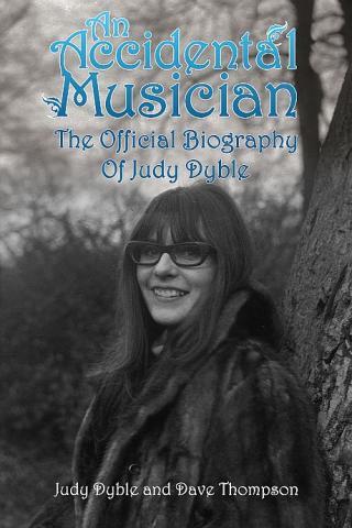 Judy Dyble An Accidental Musician