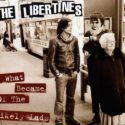 The Libertines What Became Of The Likely Lads