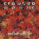 Crowded House Weather With You