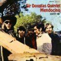 Sir Douglas Quintet Mendocino