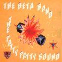 The Beta Band The Patty Patty Sound