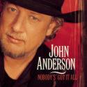 John Anderson Nobody's Got It All
