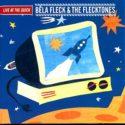 Bela Fleck and the Flecktones Live at The Quick