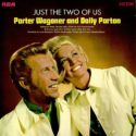 Porter Wagoner Dolly Parton Just The Two Of Us