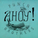 Punch Brothers Ahoy