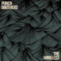 Punch Brothers The Wireless
