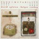 David Sylvian Holger Czukay Flux + Mutability