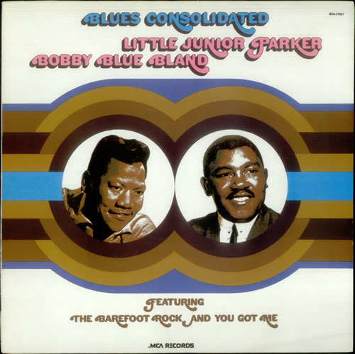 Junior Parker Bobby Bland Blues Consolidated
