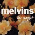 Melvins The Maggot