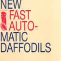 New Fast Automatic Daffodils Music Is Shit