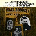 Gary Shearston Bolters, Bushrangers & Duffers