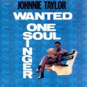 Johnnie Taylor Wanted One Soul Singer
