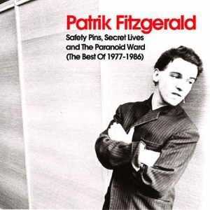 Patrik Fitzgerald Safety Pins, Secret Lives and the Paranoid Ward