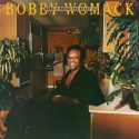 Bobby Womack Home Is Where The Heart Is