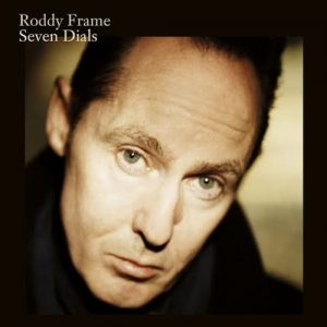 Roddy Frame Seven Dials